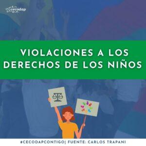 _violaciones a los derechos de los niños cecodaptips